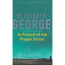 In Pursuit of the Proper Sinner (Inspector Lynley Mysteries 10) by George, Elizabeth (2000) Paperback