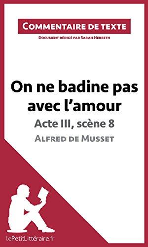 Amazoncom On Ne Badine Pas Avec Lamour De Musset Acte