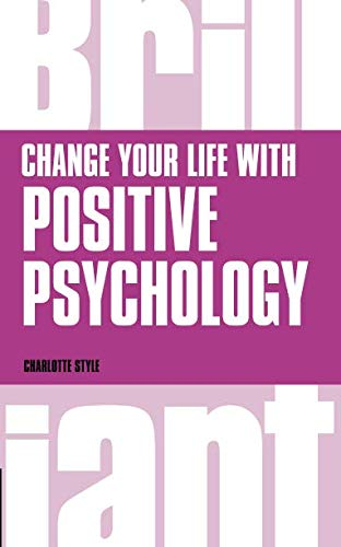Change Your Life with Positive Psychology -  Charlotte Style, Revised Edition, Paperback