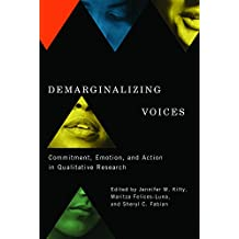 Demarginalizing Voices: Commitment, Emotion, and Action in Qualitative Research