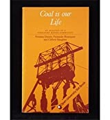 Coal is Our Life: Analysis of a Yorkshire Mining Community (Social Science Paperbacks)