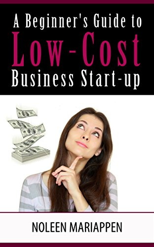 A Beginner's Guide to Low-Cost Business Start-Up 1