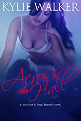 Across the Hall: A Brother's Best Friend Romance Novel