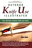 img - for Outdoor Knife Use Illustrated (Everybody's Knife Bible) book / textbook / text book