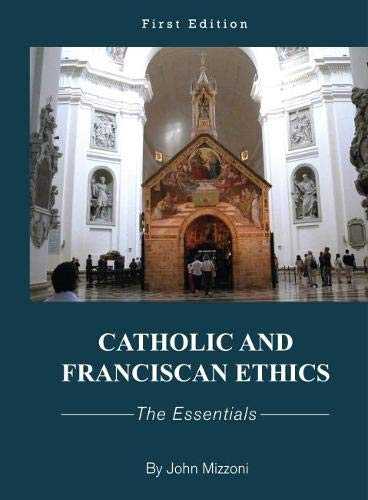 Catholic and Franciscan Ethics: The Essentials