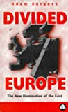 img - for Divided Europe: The New Domination of the East by Adam Burgess (1997-10-15) book / textbook / text book