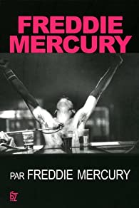 Freddy Mercury par Freddy Mercury par Freddy Mercury