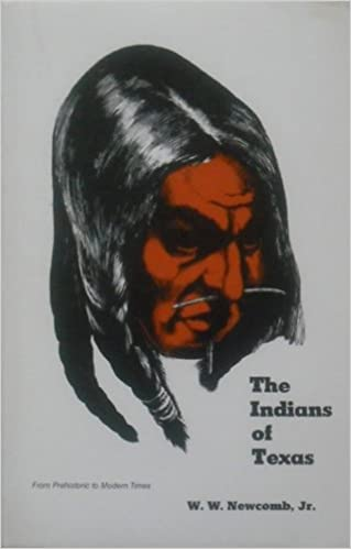 The Indians of Texas: From Prehistoric to Modern Times
