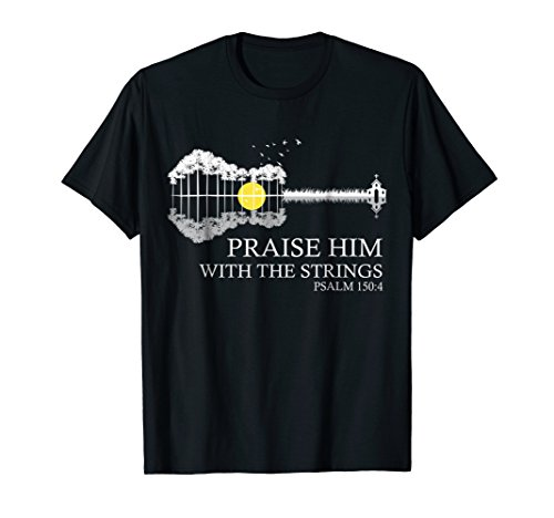 Praise Him With The Strings Christian Guitar Player T-Shirt ()
