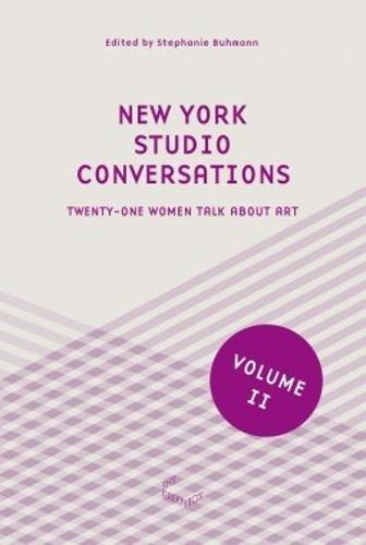 New York Studio Conversations Ii - Twenty-one Women Talk About Art PDF