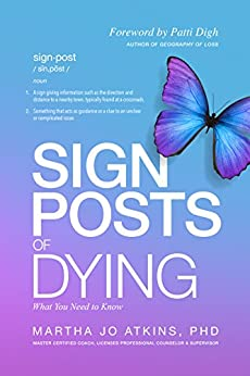 Signposts of Dying: What You Need to Know by [Atkins PhD, Martha Jo]