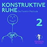 Franklin Methode - Konstruktive Ruhe 2 | Eric Franklin