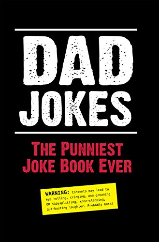 Dad Jokes: The Punniest Joke Book Ever