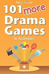 101 More Drama Games and Activities