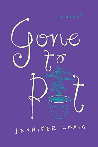Gone to Pot by [Craig, Jennifer]