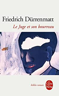 Le juge et son bourreau, Dürrenmatt, Friedrich