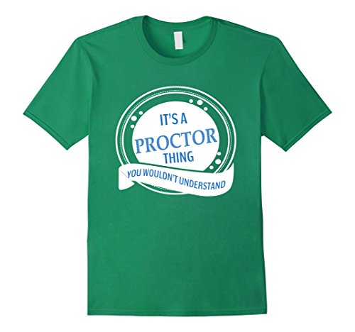 IT'S A PROCTOR Fetish YOU WOULDN'T UNDERSTAND TSHIRT - Male Medium - Kelly Green