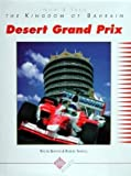 Now & Then: The Kingdom of Bahrain, Desert Grand Prix