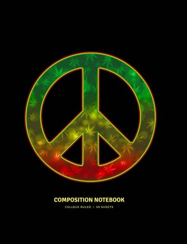 Peace Sign Journal - Composition Notebook: Marijuana Leaf Peace Sign Journal and Exercise Book (Black Softcover)