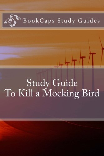 To Kill a Mocking Bird ( BookCaps Study Guide)