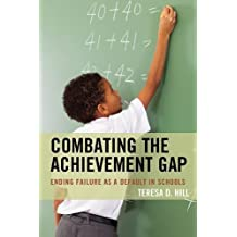 Combating the Achievement Gap: Ending Failure as a Default in Schools