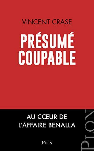Amazon Com Presume Coupable Au Coeur De L Affaire Benalla
