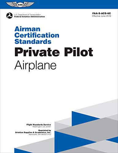 Private Pilot Airman Certification Standards, for Airplane Single- and Multi-Engine Land and Sea: FAA-S-ACS-6B.1 (Airman Certification Standards series) (Private Pilot Airplane Single Engine)