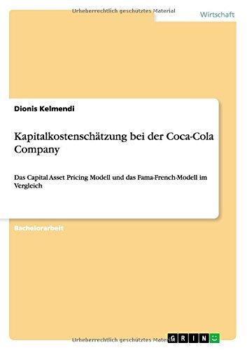 Kapitalkostenschatzung Bei Der Coca-Cola Company by Dionis Kelmendi (2014-07-25)