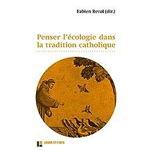 Penser l'écologie dans la tradition catholique (Fondations écologiques) (French Edition)