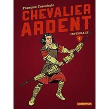 CHEVALIER ARDENT INTÉGRALE T.04