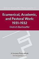 Ecumenical, Academic, and Pastoral Work: 1931-1934 (Dietrich Bonhoeffer Works Book 11) (English Edition) eBook Kindle