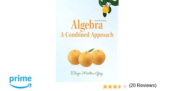 Algebra: A Combined Approach (4th Edition) (Martin-Gay ...
