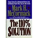 The 110% Solution, Mark H. McCormack, 0394572564