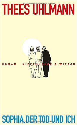 Sophia Der Tod Und Ich Roman Amazonde Thees Uhlmann Bücher