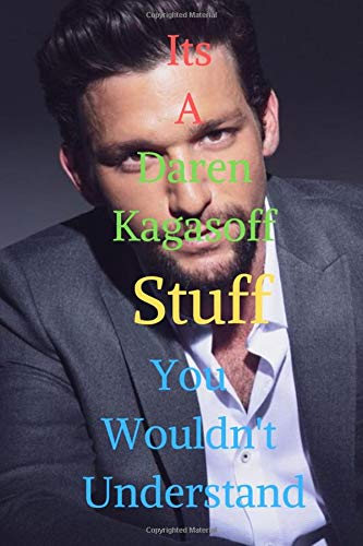 Its A Daren Kagasoff Stuff You Wouldn T Understand The Hilarious Notebook Journal Blank Lined Journal For Teens Adults Supporters Fans Writing School 100 Lined Pages Size 6 X 9 Inches Journals Full sized photo of shailene woodley & daren kagasoff: amazon com