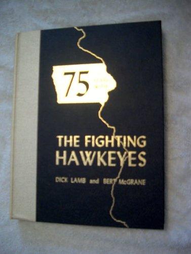 75 years with the fighting Hawkeyes (Brown Iowa Football Hawkeyes)