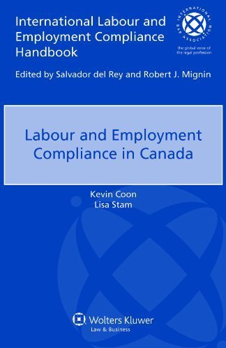Labour Employment Compliance in Canada (International Labour and Employment Compliance Handbook) by Lisa Stam (2013-09-16)