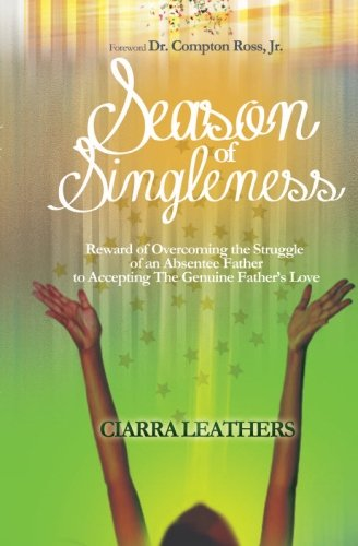 Season of Singleness: Reward of Overcoming the Struggle of an Absentee Father to Accepting The Genuine Father's Love