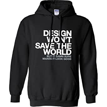 Design Won't Save The World Hooded Sweatshirt in Black - Small