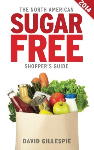 fructose+health Products : The 2014 North American Sugar Free Shopper's Guide