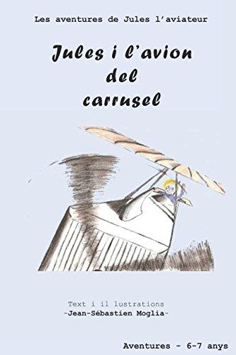 Jules i lavion del carrusel: llegir aventures de Jules l'aviateur (Catalan Edition)