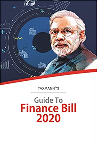 Taxmann's Guide to Finance Bill 2020 (2020 Edition)