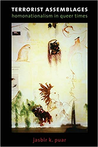 Terrorist Assemblages: Homonationalism in Queer Times (Next Wave: New  Directions in Women's Studies): Jasbir Puar: 9780822341147: Amazon.com:  Books