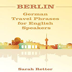 Berlin: German Travel Phrases for English Speakers Audiobook