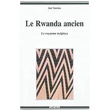 Le Rwanda Ancien: le Royaume Nyiginya 2e Ed.