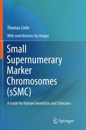 Small Supernumerary Marker Chromosomes (sSMC): A Guide for Human Geneticists and Clinicians
