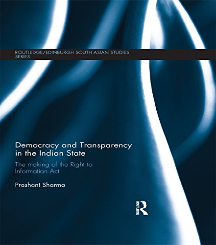 Download Democracy and Transparency in the Indian State: The Making of the Right to Information Act (Routledge/Edinburgh South Asian Studies Series) Pdf