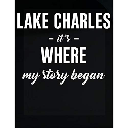- Inked Creatively Lake Charles It's Where My Story Began Sticker