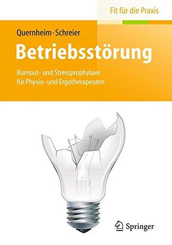 Betriebsstörung: Burnout- und Stressprophylaxe für Physio- und Ergotherapeuten (Fit für die Praxis)