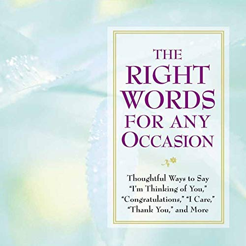 Right Words For Any Occasion: Thoughtful Ways to Say